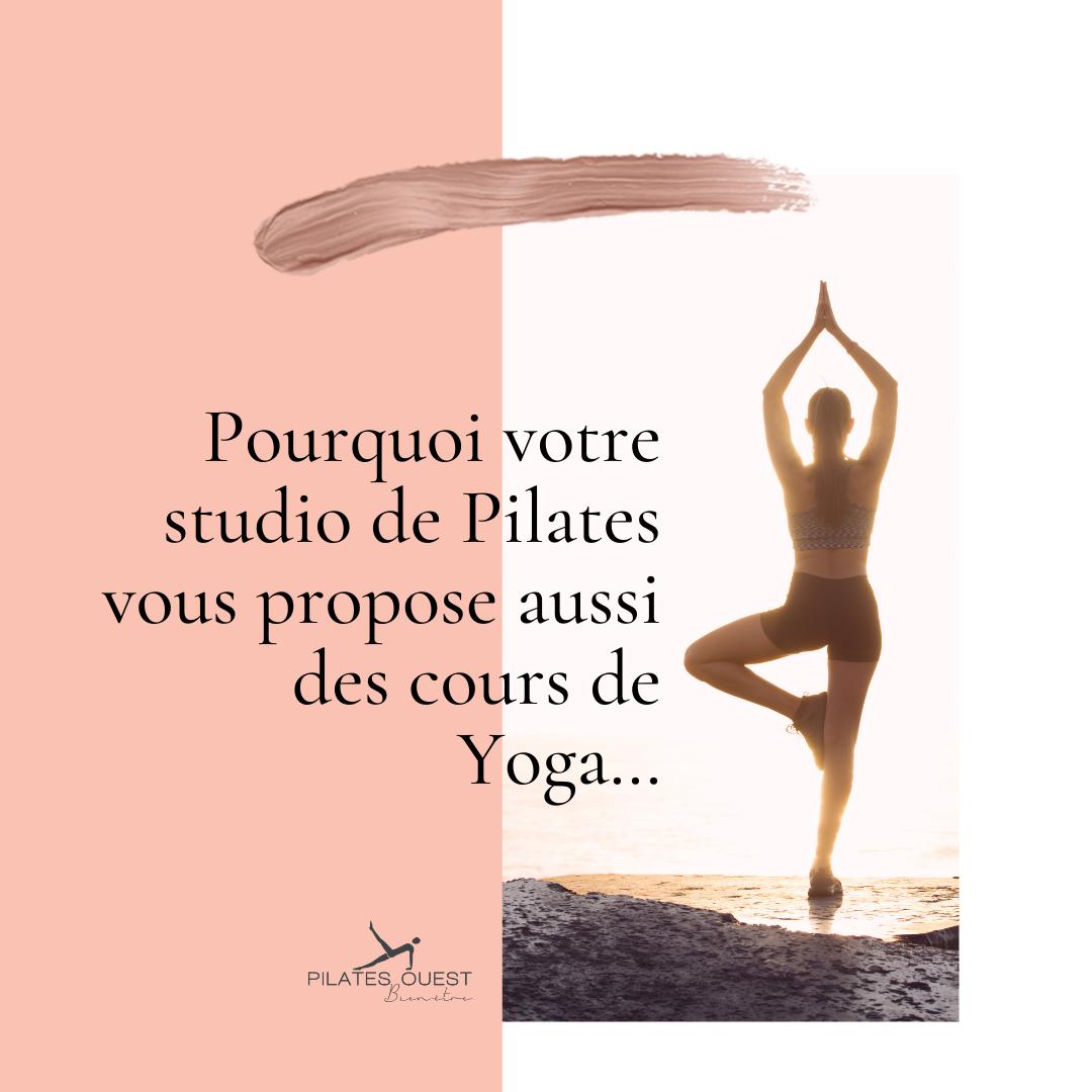 Pourquoi du Yoga chez Pilates Ouest ?